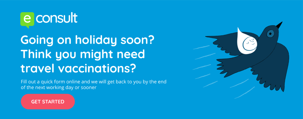 eConsult. Going on holiday soon? Think you might need travel vaccinations? Fill out a quick form online and we will get back to you by the end of the next working day or sooner